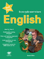 So You Really Want to Learn English Book 3 A Textbook for Key Stage 3 and Common Entrance by Susan Elkin
