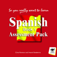 So You Really Want to Learn Spanish Book 1 Assessment Pack by Cinta Romero, Imanol Etxeberria