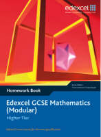 Edexcel GCSE Maths Modular Higher Homework Book by Tony Clough, Trevor Johnson, Michael Flowers, Rob Summerson