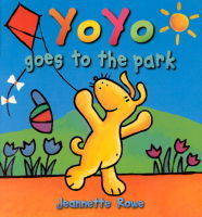 Yo Yo Goes to the Park by Jeanette Rowe