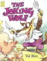 The Joking Wolf A Hungarian Folk-tale by Val Biro