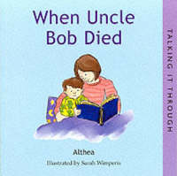 When Uncle Bob Died by Althea