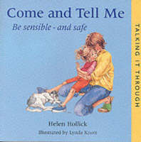 Come and Tell Me Be Sensible and Safe by Helen Hollick