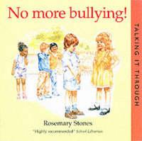 No More Bullying! by Rosemary Stones, Stones Rosemary