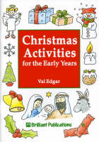 Christmas Activities for the Early Years by Val Edgar