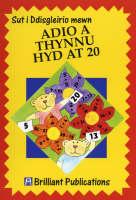 Sut i Ddisgleirio mewn Adio a Thynnu hyd at 20 by Moira Wilson