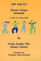 Self Help for Chronic Fatigue Syndrome A Guide for Young People by Trudie Chalder, Kaneez Hussain