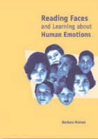 Reading Faces And Learning About Human Emotions by Barbara Maines