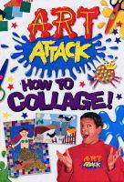 Art Attack How to Collage by Karen Brown