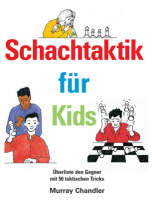 Schachtaktik fur Kids by Murray Chandler