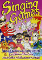 Singing Games Songs for Learning and Playing Together by Jenny Mosley, Helen Sonnet