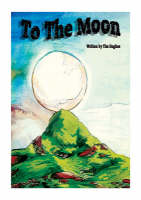 To the Moon A Multicultural Assembly Book by Timothy R. Hughes