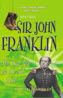 Sir John Franklin The Man Who Ate is Own Boots by Martyn Beardsley