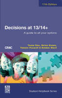 Decisions at 13/14+ A Guide to All Your Options by Tessa Doe, Helen Evans, Hilary Jones, Debbie Steel
