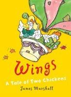 Wings A Tale of Two Chickens by James Marshall