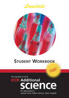 OCR Gateway Additional Science Gateway Science Workbook (2012 Exams Only) by