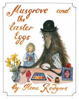 Musgrove and the Easter Eggs by Ilona Rodgers
