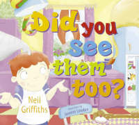 Did You See Them Too? by Neil Griffiths