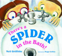 There's a Spider in the Bath! by Neil Griffiths