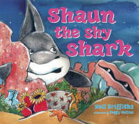 Shaun the Shy Shark by Neil Griffiths