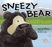 Sneezy Bear by Neil Griffiths