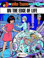 Yoko Tsuno on the Edge of Life by Roger Leloup