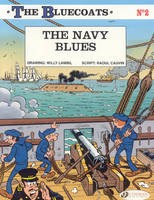 The Bluecoats Navy Blues by Raoul Cauvin
