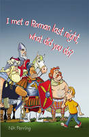 I Met a Roman Last Night, What Did You Do? by Nik Perring
