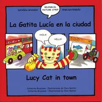 Lucy Cat in Town La Gatita Lucia En La Ciuidad by Catherine Bruzzone