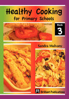 Healthy Cooking for Primary Schools by Sandra Mulvaney