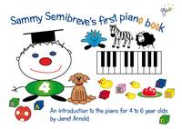 Sammy Semibreve's First Piano Book by Janet Arnold