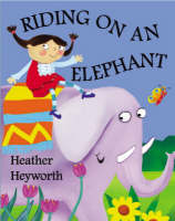 Riding on an Elephant by Heather Heyworth