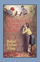 The School on Cloud Ridge by Mabel Esther Allan
