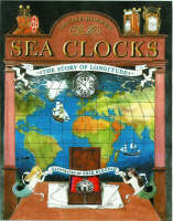 Sea Clocks The Story of Longitude by Louise Borden