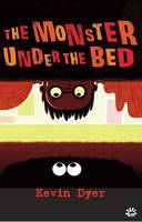 The Monster Under The Bed A Play for Children by Kevin Dyer