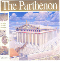 The Parthenon The Height of Greek Civilisation by Elizabeth Mann