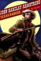 John Barclay Armstrong, Texas Ranger by Judy Alter