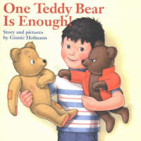 One Teddy Bear is Enough! by Ginnie Hofmann