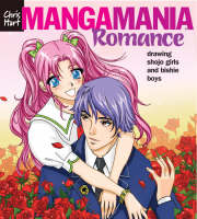 Manga Mania Romance Drawing Shoujo Girls and Bishie Boys by Chris Hart