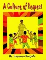 A Culture of Respect by Dr. Jawanza Kunjufu