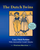 The Dutch Twins by Lucy Fitch Perkins, Crystal V Broyles