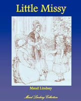 Little Missy by Maud Lindsay