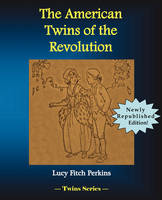 The American Twins of the Revolution by Lucy Fitch Perkins
