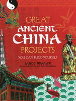 Great Ancient China Projects You Can Build Yourself by Lance Kramer