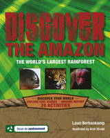Discover the Amazon The World's Largest Rainforest by Lauri Berkenkamp