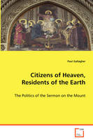 Citizens of Heaven, Residents of the Earth by Paul Gallagher