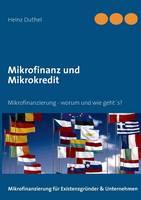 Mikrofinanz Und Mikrokredit by Heinz Duthel
