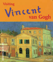 Visiting Van Gogh by Caroline Breunesse
