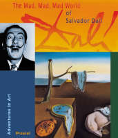 The Mad, Mad, Mad, Mad World of Salvador Dali by Angela Wenzel