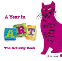 A Year In Art The Activity Book by Christine Weidemann